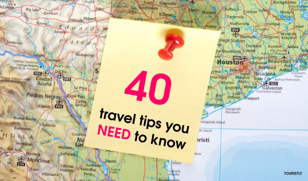 40 TRAVEL TIPS YOU NEED TO KNOW